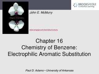 Chapter 16 Chemistry of Benzene: Electrophilic Aromatic Substitution