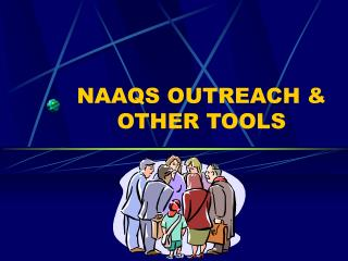 NAAQS OUTREACH & OTHER TOOLS