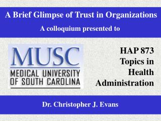 A Brief Glimpse of Trust in Organizations A colloquium presented to