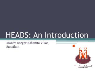 HEADS: An Introduction