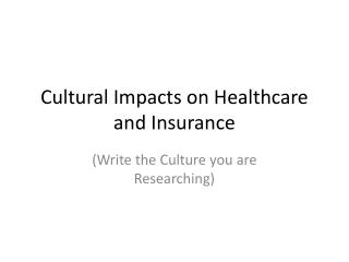 Cultural Impacts on Healthcare and Insurance