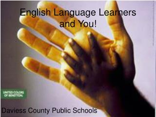 English Language Learners and You!