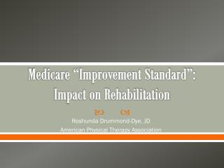 "Medicare ""Improvement Standard"":  Impact on Rehabilitation"