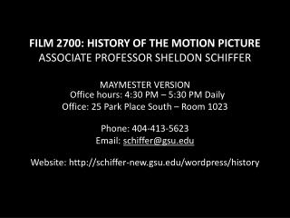 FILM 2700: HISTORY OF THE MOTION PICTURE ASSOCIATE PROFESSOR SHELDON SCHIFFER