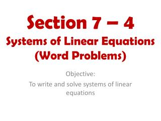 Section 7 – 4 Systems of Linear Equations (Word Problems)