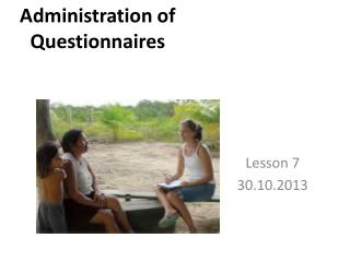Administration of  Questionnaires