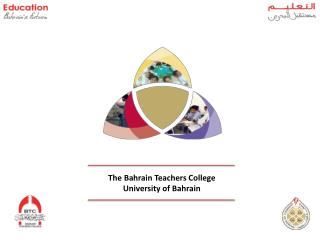 The Bahrain Teachers College University of Bahrain