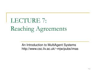 LECTURE 7:  Reaching Agreements