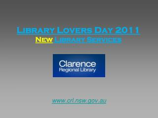 Library Lovers Day 2011 New  Library Services
