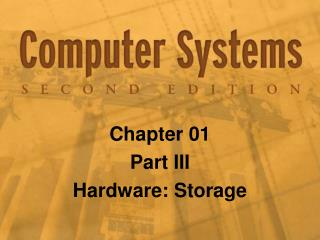 Chapter 01 Part III Hardware: Storage