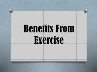 Benefits From Exercise