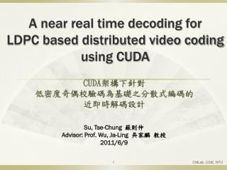 A near real time decoding for  LDPC based distributed video coding  using CUDA