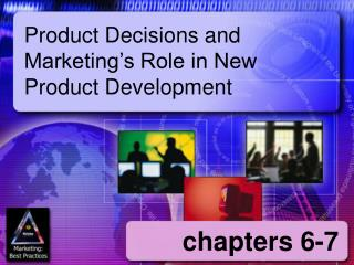 Product Decisions and Marketing's Role in New Product Development