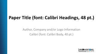 PPT - Paper Title (font: Calibri Headings, 48 pt