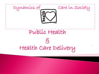 Dynamics of              Care in Society