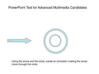 Using the arrow and the circle, create an animation making the arrow move through the circle