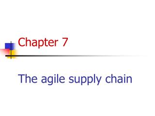 Chapter 7 The agile supply chain