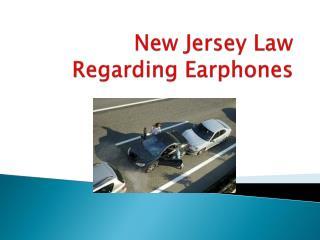 New Jersey Law Regarding Earphones