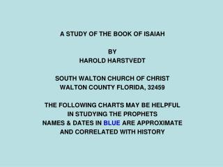 A STUDY OF THE BOOK OF ISAIAH BY HAROLD HARSTVEDT SOUTH WALTON CHURCH OF CHRIST