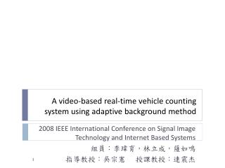 A video-based real-time vehicle counting system using adaptive background method
