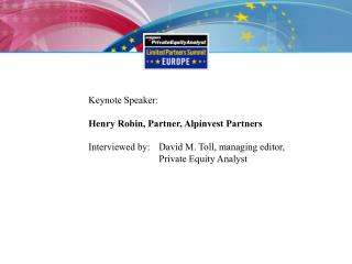 Keynote Speaker: Henry Robin, Partner, Alpinvest Partners