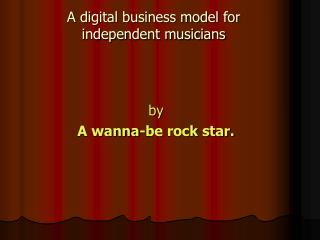 A digital business model for independent musicians