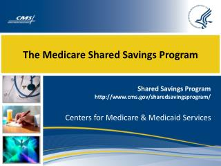 The Medicare Shared Savings Program