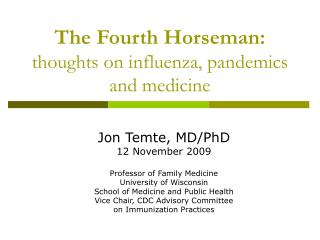 The Fourth Horseman: thoughts on influenza, pandemics and medicine