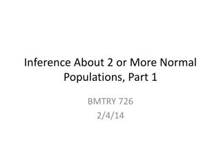 Inference About 2 or More Normal Populations, Part 1