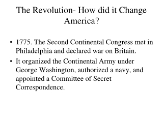 The Revolution- How did it Change America?