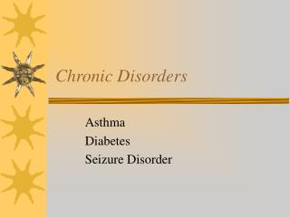 Chronic Disorders