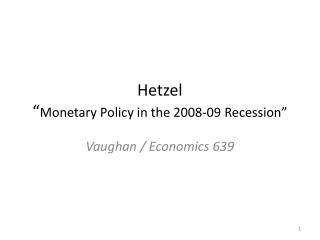 "Hetzel "" Monetary  Policy in the 2008-09  Recession"""