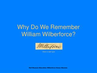 Why Do We Remember William Wilberforce?