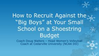 "How to Recruit Against the ""Big Boys"" at Your Small School on a Shoestring Budget"