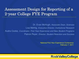 Assessment Design for Reporting of a 2-year College FYE Program