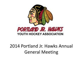 2014 Portland Jr. Hawks Annual General Meeting