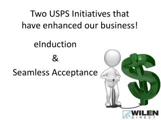 Two USPS Initiatives that  have enhanced our business!
