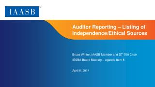 Auditor Reporting – Listing  of Independence/Ethical Sources