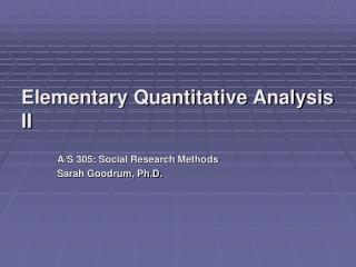 Elementary Quantitative Analysis II
