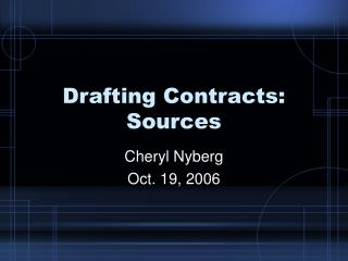 Drafting Contracts: Sources