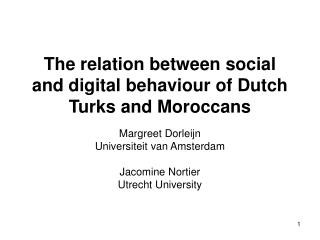 The relation between social and digital behaviour of Dutch Turks and Moroccans