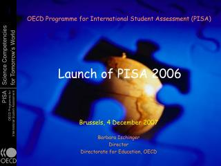 Launch of PISA 2006