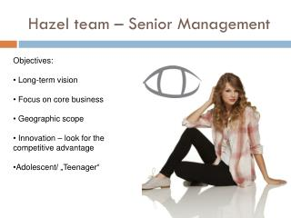 Hazel  team  – Senior Management