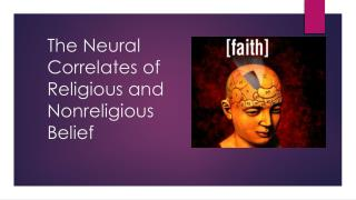 The Neural Correlates of Religious and Nonreligious Belief