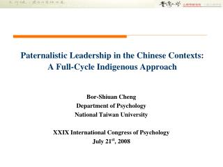 Paternalistic Leadership in the Chinese Contexts: A Full-Cycle Indigenous Approach