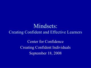Mindsets:  Creating Confident and Effective Learners