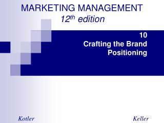 MARKETING MANAGEMENT 12 th  edition