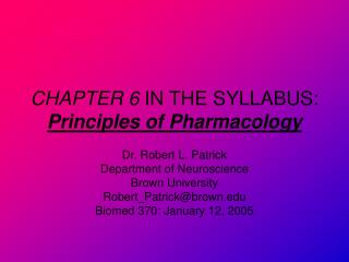 CHAPTER 6  IN THE SYLLABUS: Principles of Pharmacology