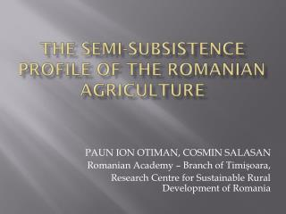 The semi-subsistence profile of the Romanian agriculture