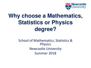 Why choose a Mathematics, Statistics or Physics degree?
